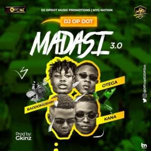 DJ OP Dot - Madasi 3.0 Ft. Kush Kana x Otega & Baddomushin